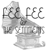 Fee Fee and the Sentiments
